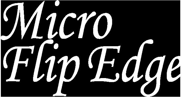 Micro Flip Edge